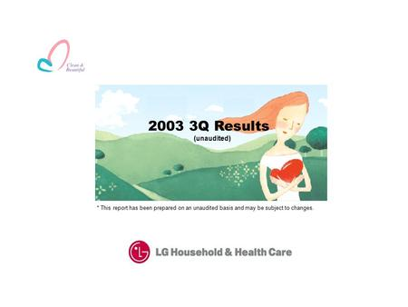 2003 3Q Results (unaudited) * This report has been prepared on an unaudited basis and may be subject to changes.