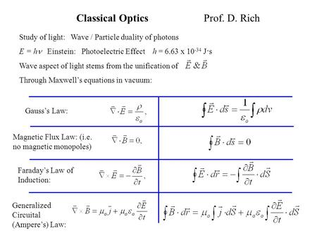 a study of optics and waves To explain some phenomena, such as interference and diffraction of light, it is necessary to go beyond geometrical optics.