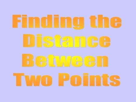 2-7-6-5-4-3-21573 0468 7 1 2 3 4 5 6 8 -2 -3 -4 -5 -6 -7 Let's find the distance between two points. So the distance from (-6,4) to (1,4) is 7. If the.