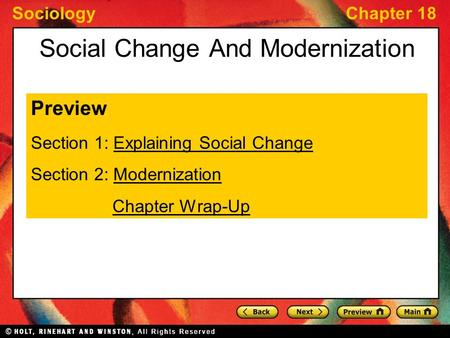 SociologyChapter 18 Social Change And Modernization Preview Section 1: Explaining Social ChangeExplaining Social Change Section 2: ModernizationModernization.