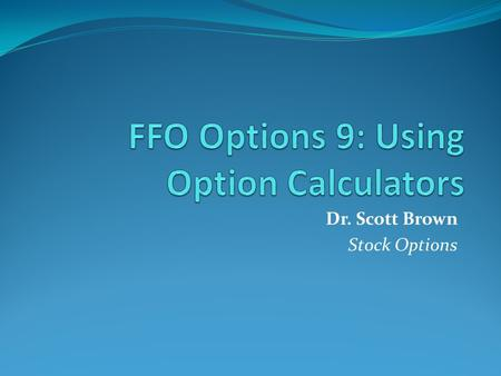 "Dr. Scott Brown Stock Options. Introduction There's a certain formula that that's used to calculate an option's premium. The price, or ""premium"", of an."