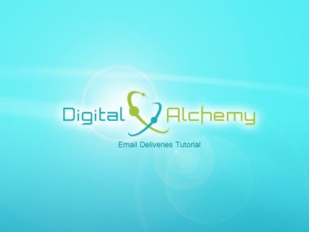 Digital Alchemy | 5750 Stratum Drive Fort Worth, Texas 76137 | Phone: 817.204.0840 Fax: 817.887.1355 | www.Data2Gold.com Email Deliveries Tutorial.