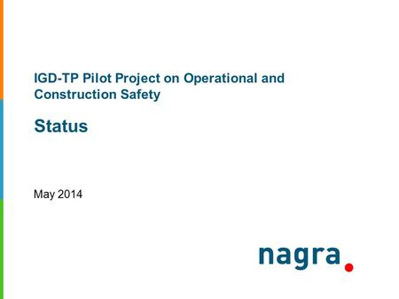 IGD-TP Pilot Project on Operational and Construction Safety Status May 2014.