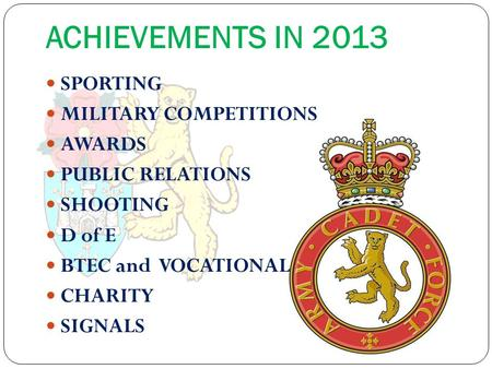 SPORTING MILITARY COMPETITIONS AWARDS PUBLIC RELATIONS SHOOTING D of E BTEC and VOCATIONAL CHARITY SIGNALS ACHIEVEMENTS IN 2013.