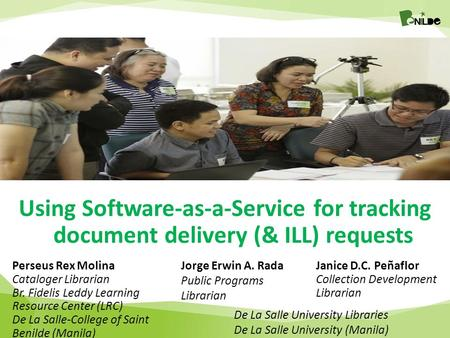 Using Software-as-a-Service for tracking document delivery (& ILL) requests Perseus Rex Molina Cataloger Librarian Br. Fidelis Leddy Learning Resource.