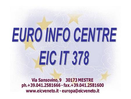  HOST ORGANISATION: UNION OF THE CHAMBERS OF COMMERCE OF THE VENETO REGION  NON PROFIT ORGANISATION  YEAR OF ESTABLISHMENT: 1989  EMPLOYEES: 15 EURO.
