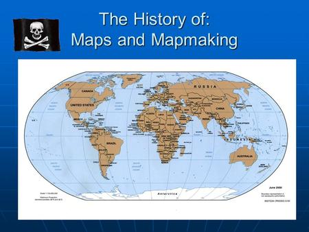 The History of: Maps and Mapmaking. Maps are an important tool for understanding and navigating the world around us.