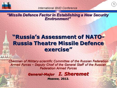 """Missile Defence Factor in Establishing a New Security Environment"" International BMD Conference ""Missile Defence Factor in Establishing a New Security."