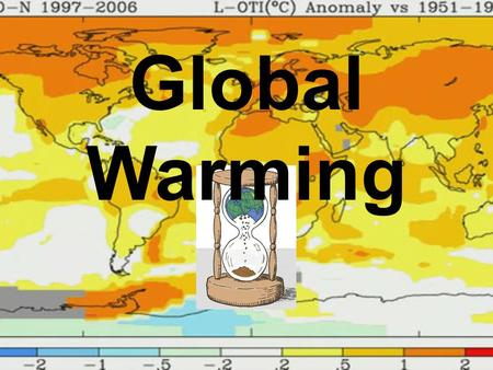 Global Warming What is global warmin g? Global warming is when the earth heats up (the temperature rises). It happens when greenhouse gases (carbon dioxide,