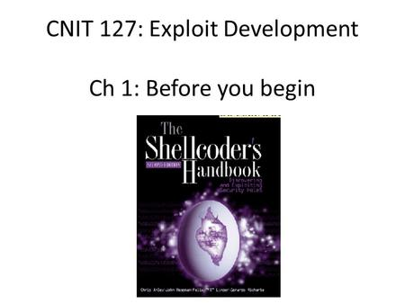 CNIT 127: Exploit Development Ch 1: Before you begin.