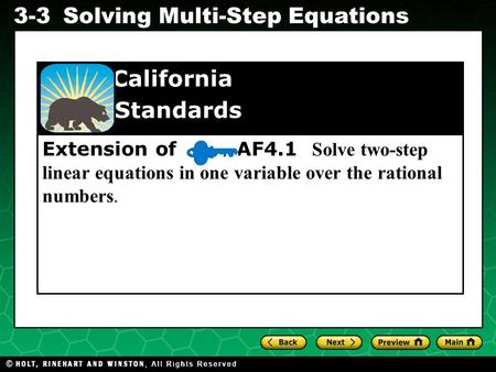 Evaluating Algebraic Expressions 3-3Solving Multi-Step Equations Extension of AF4.1 Solve two-step linear equations in one variable over the rational numbers.