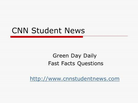 CNN Student News Green Day Daily Fast Facts Questions
