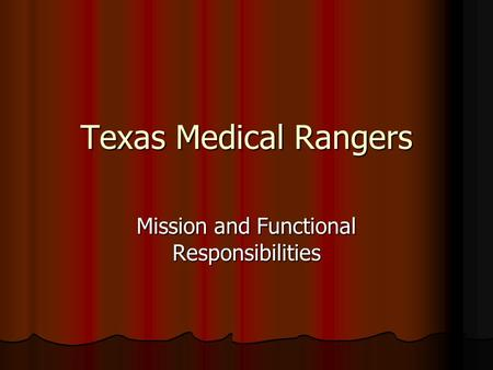 Texas Medical Rangers Mission and Functional Responsibilities.