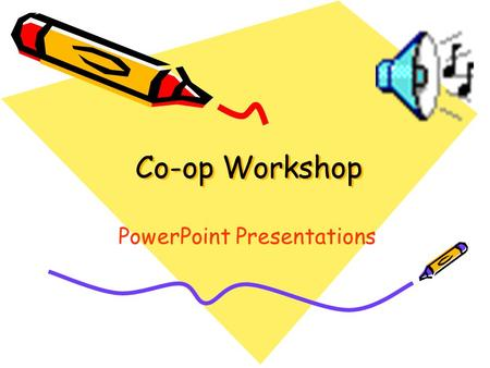 "Co-op Workshop PowerPoint Presentations. Inserting new slides Ctrl + M Insert new slide Click on ""new slide"" icon located on formatting toolbar."