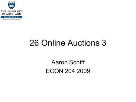 26 Online Auctions 3 Aaron Schiff ECON 204 2009. Introduction Objectives of this lecture: Introduce issues relating to auction design such as reserve.