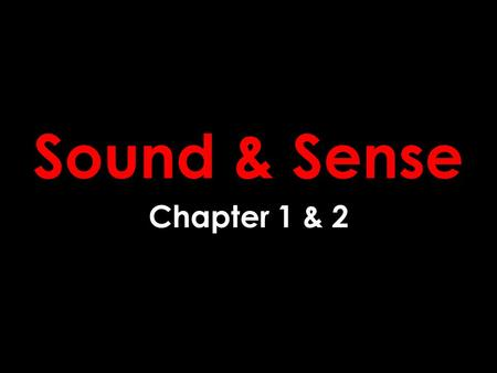 Sound & Sense Chapter 1 & 2. Ch. 1 - What Is Poetry?