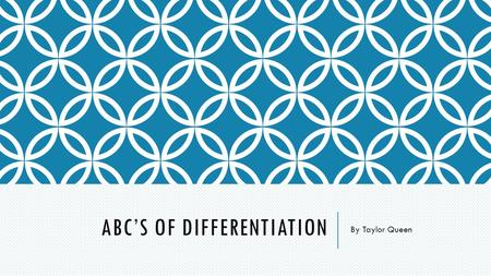 ABC'S OF DIFFERENTIATION By Taylor Queen. A IS FOR Anchor activities can be completed independently by students when they finish an assignment before.