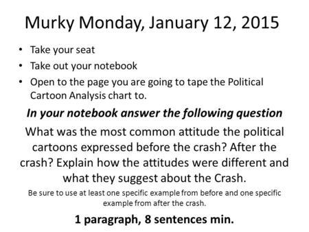 Murky Monday, January 12, 2015 Take your seat Take out your notebook