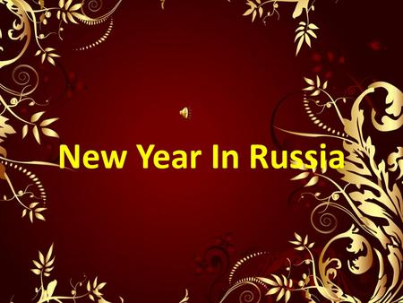 New Year In Russia. For almost all Russians, there is no other celebration more popular or more exciting than New Year. Russians think this holiday is.