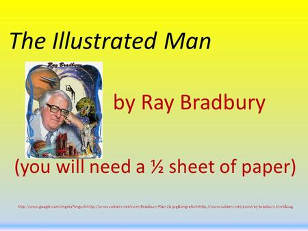 The Illustrated Man by Ray Bradbury (you will need a ½ sheet of paper)