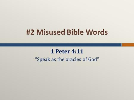 "1 Peter 4:11 ""Speak as the oracles of God"". What does the Bible say? Have miracles ceased?"