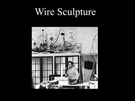 Wire Sculpture. Wire can be manipulated to create sculptures in a variety of formats from 2-D to 3-D.