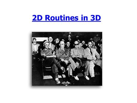 2D Routines in 3D. Outline Announcements –HW II--due Friday. 5PM HW1 & Cookie Grids & Meshes Representing f(x,y) Lines & Surfaces in 3D Survey.
