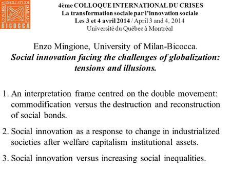 Enzo Mingione, University of Milan-Bicocca. Social innovation facing the challenges of globalization: tensions and illusions. 4ème COLLOQUE INTERNATIONAL.