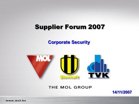 Supplier Forum 2007 Corporate Security 14/11/2007.