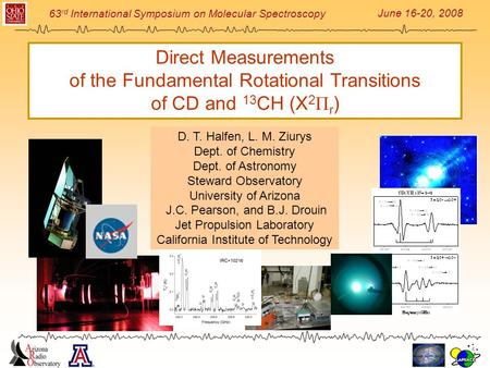 June 16-20, 2008 63 rd International Symposium on Molecular Spectroscopy Direct Measurements of the Fundamental Rotational Transitions of CD and 13 CH.