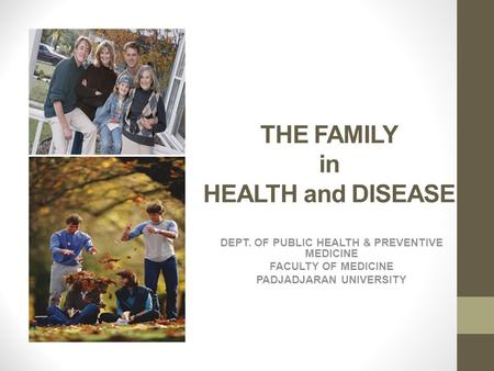 THE FAMILY in HEALTH and DISEASE