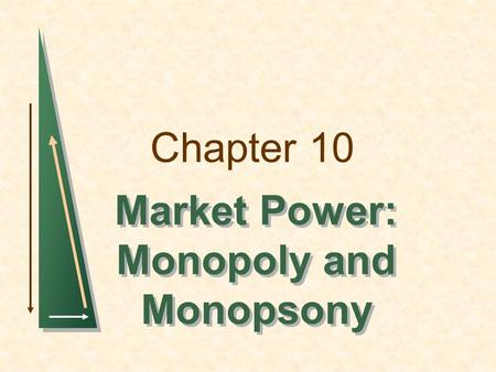 Market Power: Monopoly and Monopsony