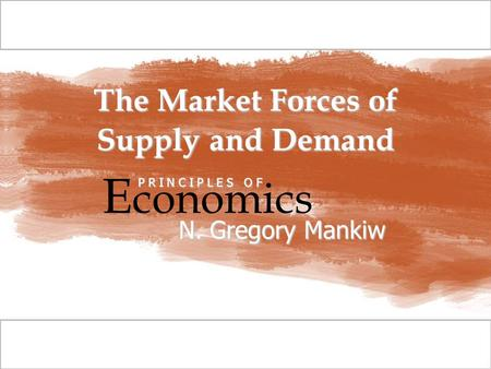 © 2009 South-Western, a part of Cengage Learning, all rights reserved C H A P T E R The Market Forces of Supply and Demand E conomics P R I N C I P L E.