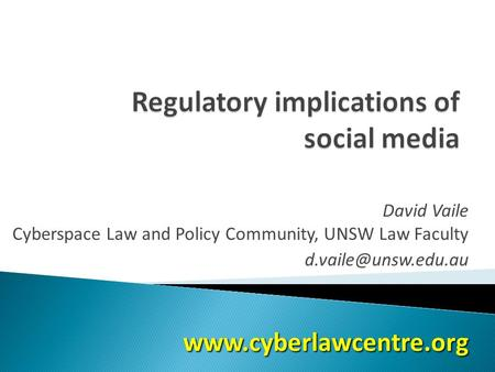 David Vaile Cyberspace Law and Policy Community, UNSW Law Faculty