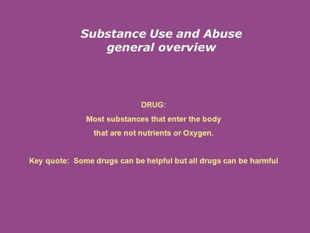 Substance Use and Abuse general overview