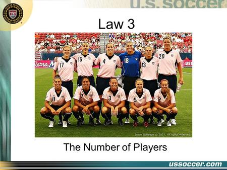 Law 3 The Number of Players 2 At the end of this lesson the student will: Objectives state the number of players for a legal game state when a substitution.