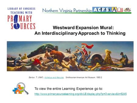 Westward Expansion Mural: An Interdisciplinary Approach to Thinking To view the entire Learning Experience go to: