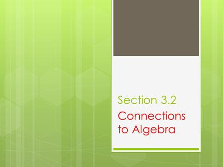 Section 3.2 Connections to Algebra.  In algebra, you learned a system of two linear equations in x and y can have exactly one solution, no solutions,