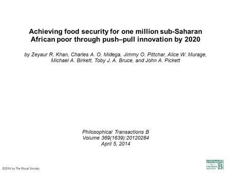 Achieving food security for one million sub-Saharan African poor through push–pull innovation by 2020 by Zeyaur R. Khan, Charles A. O. Midega, Jimmy O.