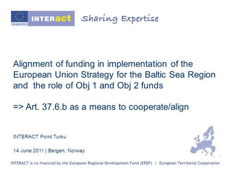 Alignment of funding in implementation of the European Union Strategy for the Baltic Sea Region and the role of Obj 1 and Obj 2 funds => Art. 37.6.b as.