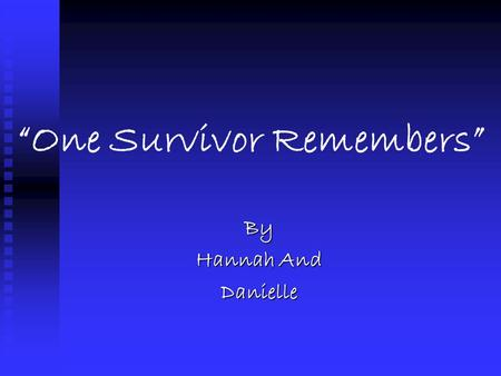 """One Survivor Remembers"" By Hannah And Danielle. On the night before Gerda's brother left, she went to his room and fell asleep at the foot of his bed."