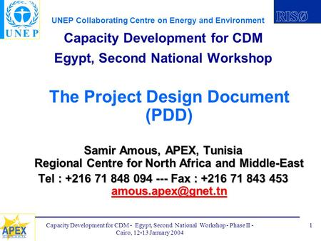 UNEP Collaborating Centre on Energy and Environment Capacity Development for CDM - Egypt, Second National Workshop - Phase II - Cairo, 12-13 January 2004.