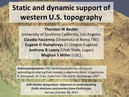 Static and dynamic support of western U.S. topography Thorsten W Becker University of Southern California, Los Angeles Claudio Faccenna (Universita di.