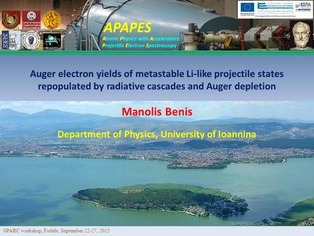 Manolis Benis Auger electron yields of metastable Li-like projectile states repopulated by radiative cascades and Auger depletion Department of Physics,