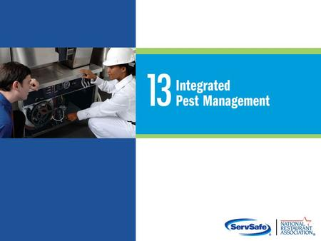 Integrated Pest Management (IPM) Program An IPM program: Uses prevention measures to keep pests from entering the operation Uses control measures to eliminate.