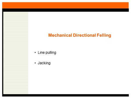 Mechanical Directional Felling Line pulling Jacking.