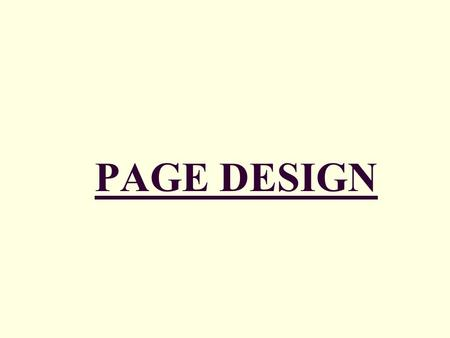 PAGE DESIGN. I. Guidelines of Page Design 3 I. GUIDELINES DEFINITION: o Refers to the creation of clear, readable, and visually interesting documents.