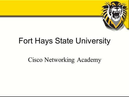 Fort Hays State University Cisco Networking Academy.
