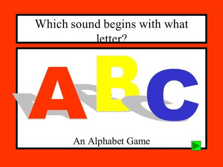 Which sound begins with what letter?