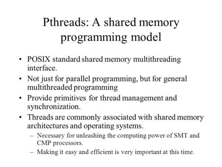 Pthreads: A shared memory programming model